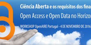 Workshop OpenAIRE Portugal – 4 de novembro 2016: Ciência Aberta e os requisitos dos financiadores: Open Access e Open Data no H2020